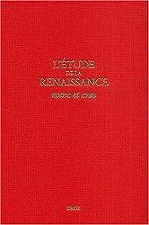 L'étude de la Renaissance : Nunc et cras, Actes du colloque de la FISIER, Genève, septembre 2001