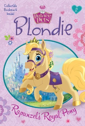 Blondie: Rapunzel's Royal Pony (Disney Princess: Palace Pets) (A Stepping Stone Book(TM)) by Redbank, Tennant (2014) Paperback