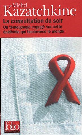 La Consultation du soir: Un témoignage engagé sur cette épidémie qui bouleverse le monde