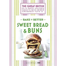 Great British Bake Off – Bake it Better (No.7): Sweet Bread & Buns