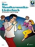 Das Mundharmonika-Liederbuch: 70 beka...