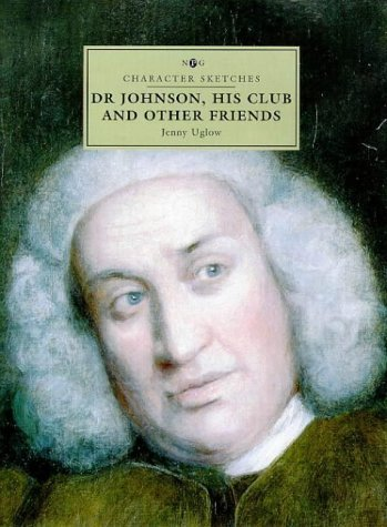 Dr. Johnson, His Club and Other Friends (Character Sketches) by Jenny Uglow (29-May-1998) Hardcover