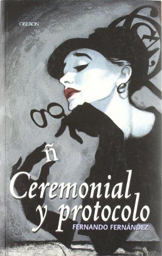 Descargar Libro Ceremonial y protocolo: Guía completa (Eficacia Profesional) de Fernando Fernández