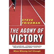 [(The Agony of Victory: When Winning Isn't Enough)] [ By (author) Steve Friedman ] [June, 2012]