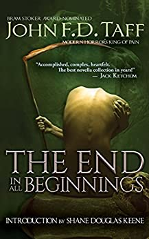 The End in All Beginnings by [Taff, John F.D.]