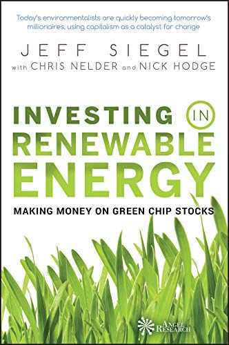 Investing in Renewable Energy: Making Money on Green Chip Stocks (Angel Series Book 1) (English Edition)
