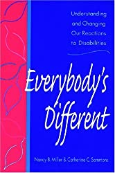 Everybody's Different: Understanding and Changing Our Reactions to Disabilities by Nancy B. Miller (1999-01-24)