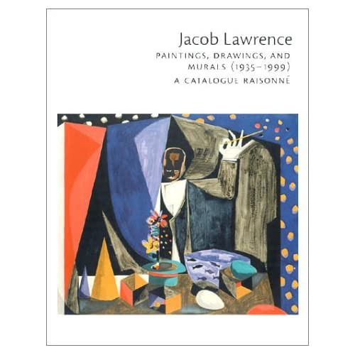 Jacob Lawrence: Paintings, Drawings, and Murals (1935-1999) : A Catalogue Raisonne by Peter T. Nesbett (2001-01-05)