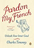 Pardon My French: Unleash Your Inner Gaul