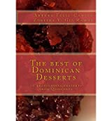 [ The Best Of Dominican Desserts: 10 Traditional Desserts From Quisqueya ] By Feliz-Camilo, Arturo (Author) [ May - 2013 ] [ Paperback ]