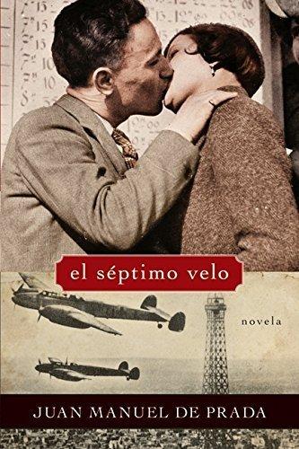 El septimo velo (Spanish Edition) by Juan Manuel de Prada (2008-09-16)