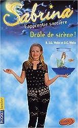 Sabrina, l'apprentie sorcière, tome 16 : Drôle de sirène