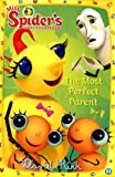 The Most Perfect Parent (Miss Spiders Sunny Patch Friends (Numbered))