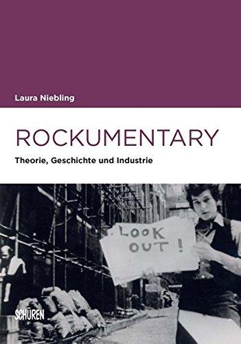 Rockumentary: Theorie, Geschichte und Industrie (Marburger Schriften zur Medienforschung)