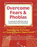 Overcome Fears and Phobias (Hypnosis Series)