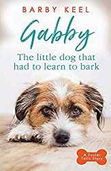 Gabby: The Little Dog that had to Learn to Bark (A Foster Tails Story)
