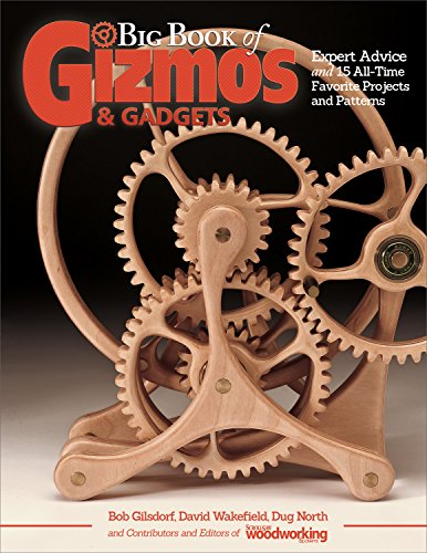 Big Book of Gizmos & Gadgets: Expert Advice and 15 All-Time Favorite Projects and Patterns (Scroll Saw Woodworking/Crafts)
