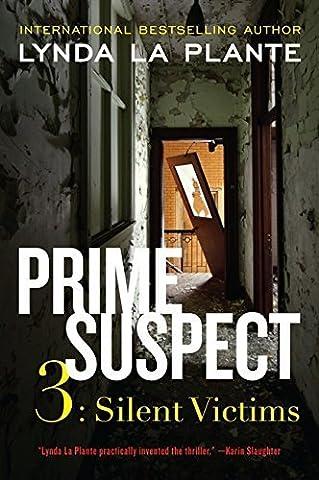 Prime Suspect 3: Silent Victims (Prime Suspect Series) by Lynda