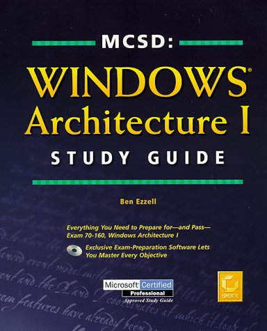 Mcsd: Windows Architecture I Study Guide (MCSD training guide) por Ben Ezzell