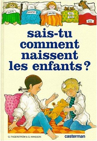 SAIS-TU COMMENT NAISSENT LES ENFANTS ?