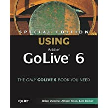 Special Edition Using Adobe GoLive 6 by Brian Dunning, Allyson Knox, Lori Becker (2002) Paperback