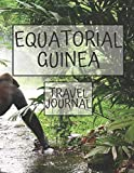 Equatorial Guinea Travel Journal: African Travel Adapter photo pockets  i was here a travel Notebook for the curious minded 8.5 x 11