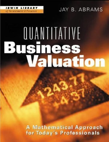 Quantitative Business Valuation: A Mathematical Approach for Today's Professionals by Jay B. Abrams (2000-11-16)