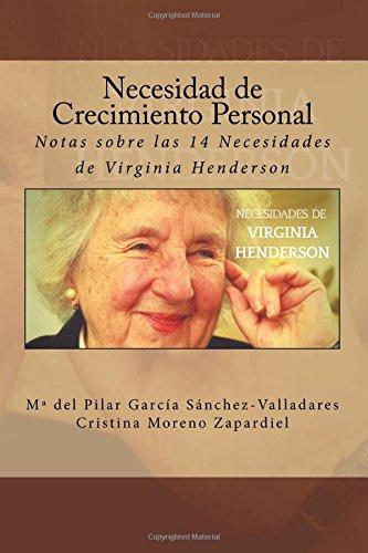 Necesidad de Crecimiento Personal: Notas sobre las 14 Necesidades de Virginia Henderson: Volume 12 por M. del Pilar Garcia Sanchez-Valladares