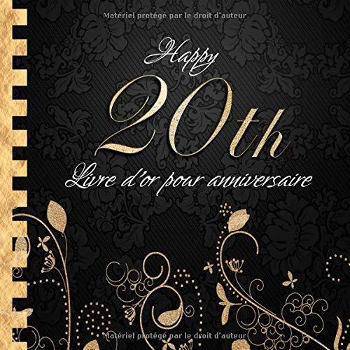 Livre d'or pour Anniversaire: Happy 20th I Livre d'or 20 Ans Noir Or I Pour 30 Entrées I Softcover I Pour les félicitations écrites que pour les plus belles photos I Idée cadeau pour les 20 ans par  Brinas Golden-Guestbooks
