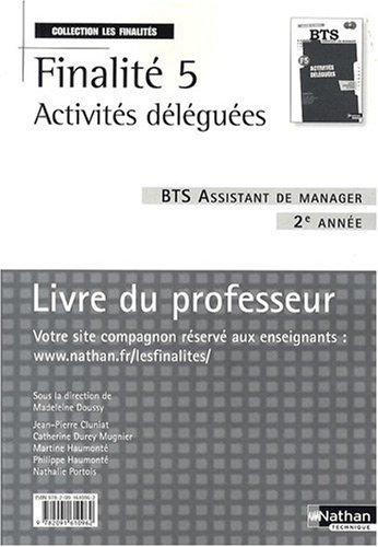 Finalité 5 Activités déléguées BTS Assistant de manager 2e année : Livre du professeur