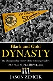 Black and Gold Dynasty: The Championship History of the Pittsburgh Steelers