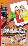 Mit Vorschulkindern die Bibel entdecken Bd. 4: mit CD-ROM