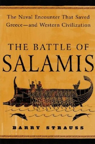 The Battle of Salamis: The Naval Encounter That Saved Greece--and Western Civilization por Barry Strauss