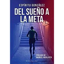 Del sueño a la meta (El libro de Espíritu González nº 2) (Spanish Edition)