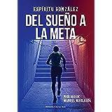 Del sueño a la meta (El libro de Espíritu González nº 2)