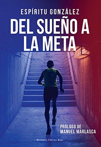Del sueño a la meta (El libro de Espíritu González nº 2) por Javier Ramón González Martínez