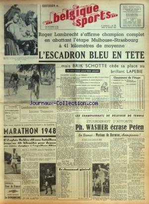 BELGIQUE SPORTS [No 174] du 22/07/1948 - LES CHAMPIONNATSDE BELGIQUE DE TENNIS / PH. WASHER ECRASE PETEN - MYRIAM DE BORMAN CHAMPIONNE - MARATHON 1948 - HOLDEN - CYCLISME / ROGER LAMBRECHT - BRIK SCHOTTE - LAPEBIE