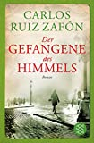Der Gefangene des Himmels: Roman (Fischer Taschenbibliothek) - Carlos Ruiz Zafón