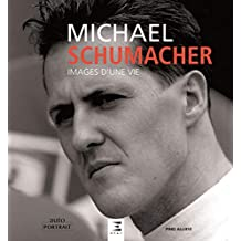 Michael Schumacher, Images dune Vie