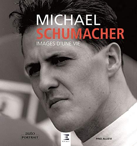 Michael Schumacher : Images d'une vie par Pino Allievi