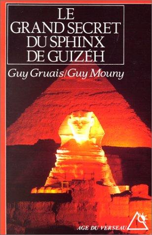 Le grand secret du sphinx de Guizèh