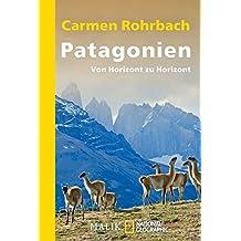 Patagonien: Von Horizont zu Horizont