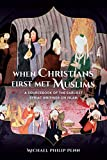 Image de When Christians First Met Muslims: A Sourcebook of the Earliest Syriac Writings on Islam