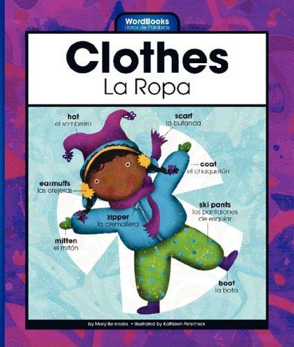 Clothes/La Ropa (Wordbooks/Libros De Palabras) por Mary Berendes