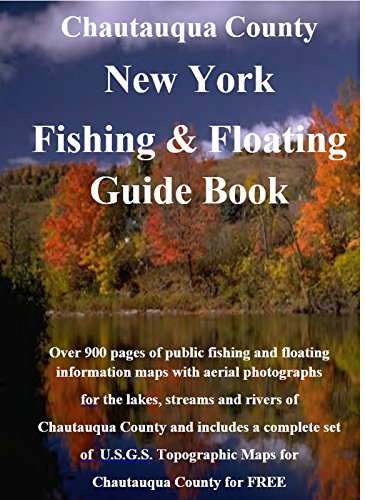 PDF Gratis Chautauqua County New York Fishing & Floating Guide Book: Complete fishing and floating information for Chautauqua County New York (New York Fishing & Floating Guide Books)