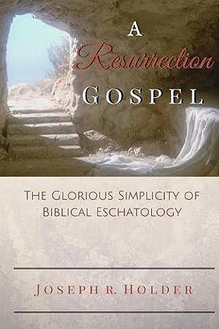 A Resurrection Gospel: The Glorious Simplicity of Biblical