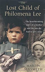 [ THE LOST CHILD OF PHILOMENA LEE A MOTHER, HER SON, AND A FIFTY-YEAR SEARCH BY SIXSMITH, MARTIN](AUTHOR)PAPERBACK