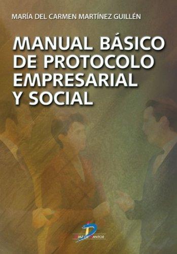 Manual básico de protocolo empresarial y social: 1 por Mª Carmen Martínez Guillén