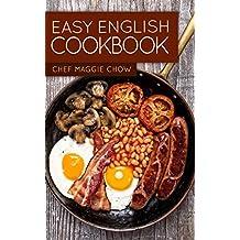 Easy English Cookbook (English Cookbook, English Recipes, English Cooking, British Recipes, British Cooking, British Cookbook, British Cooking 1) (English Edition)