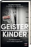 Geisterkinder: Fünf Geschwister in Himmlers Sippenhaft von Valerie Riedesel Freifrau zu Eisenbach